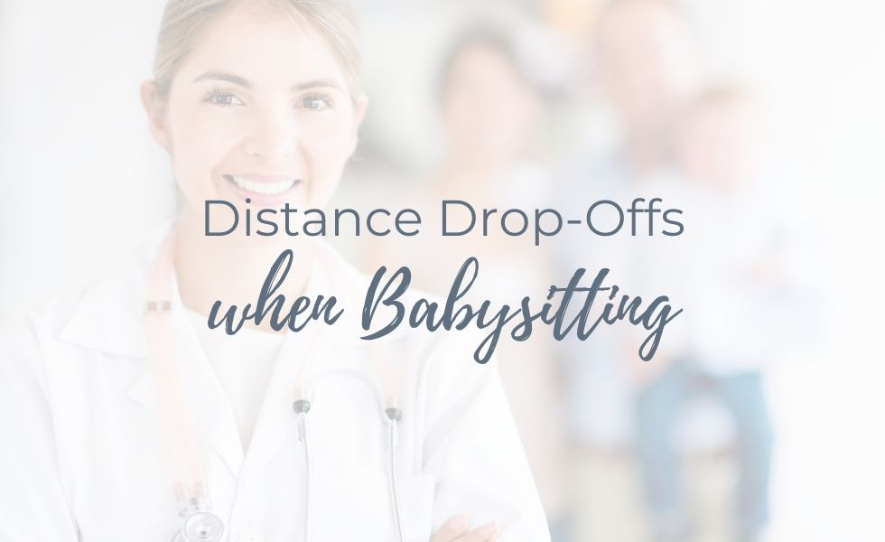 Keep the Distance When Dropping Your Kids with the Sitter