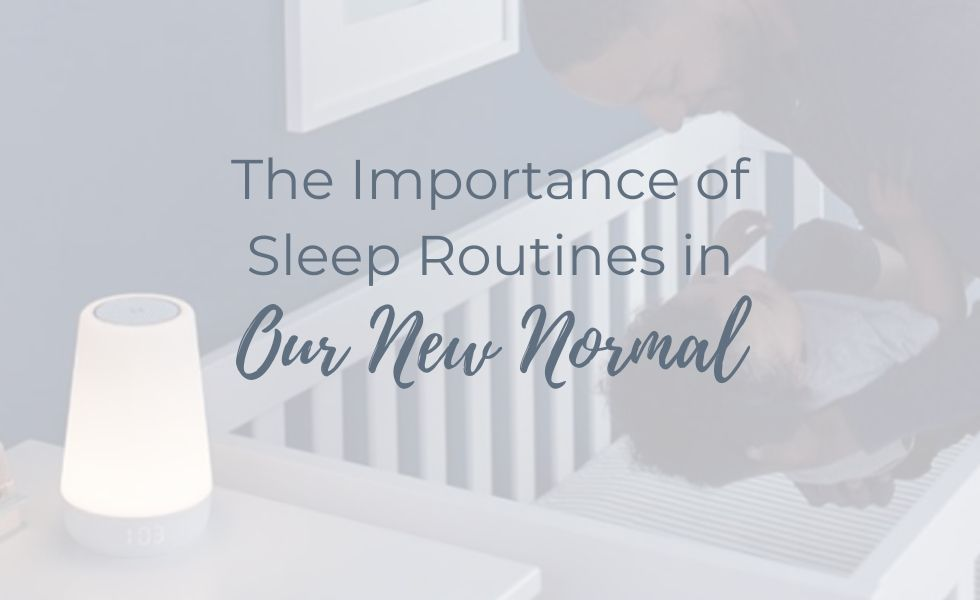 The Importance of Sleep Routines in Our New Normal