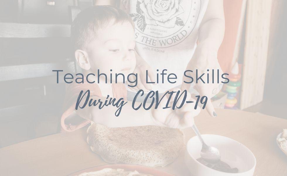 Teaching Life Skills During COVID-19